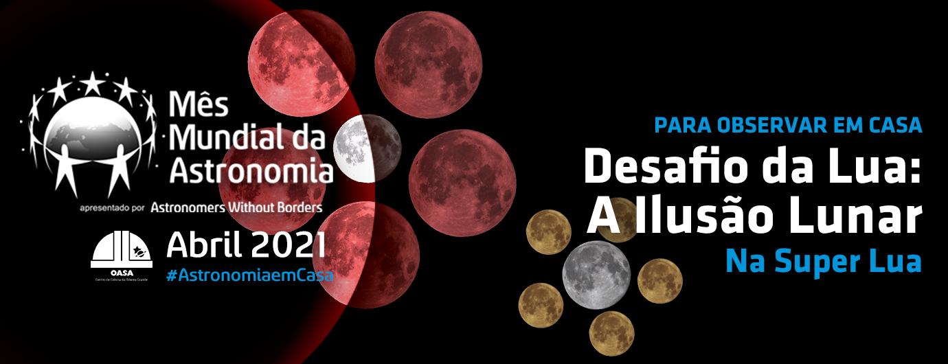 Desafio da Lua: A Ilusão Lunar | Observar! | Mês Mundial da Astronomia | OASA