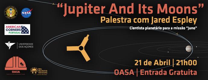 Palestra | Exploring Jupiter and its Moons | Jared Espley | NASA | OASA | Mês Mundial da Astronomia