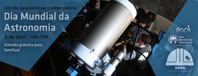 Dia Mundial da Astronomia 2019 | Explorando o observatório