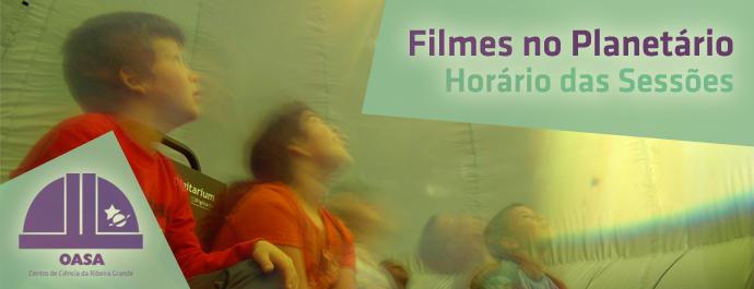 Filmes no Planetário | Horário Sessões