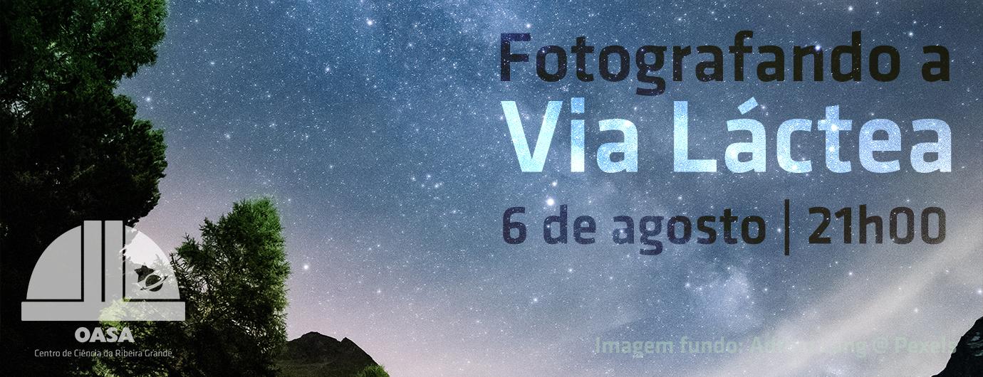 Fotografando a Via Láctea | OASA