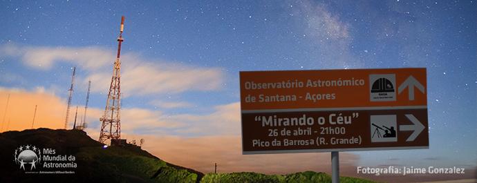 Mirando o Céu: Miradouro do Pico da Barrosa | Ribeira Grande | 2019 | Mês Mundial da Astronomia | OASA