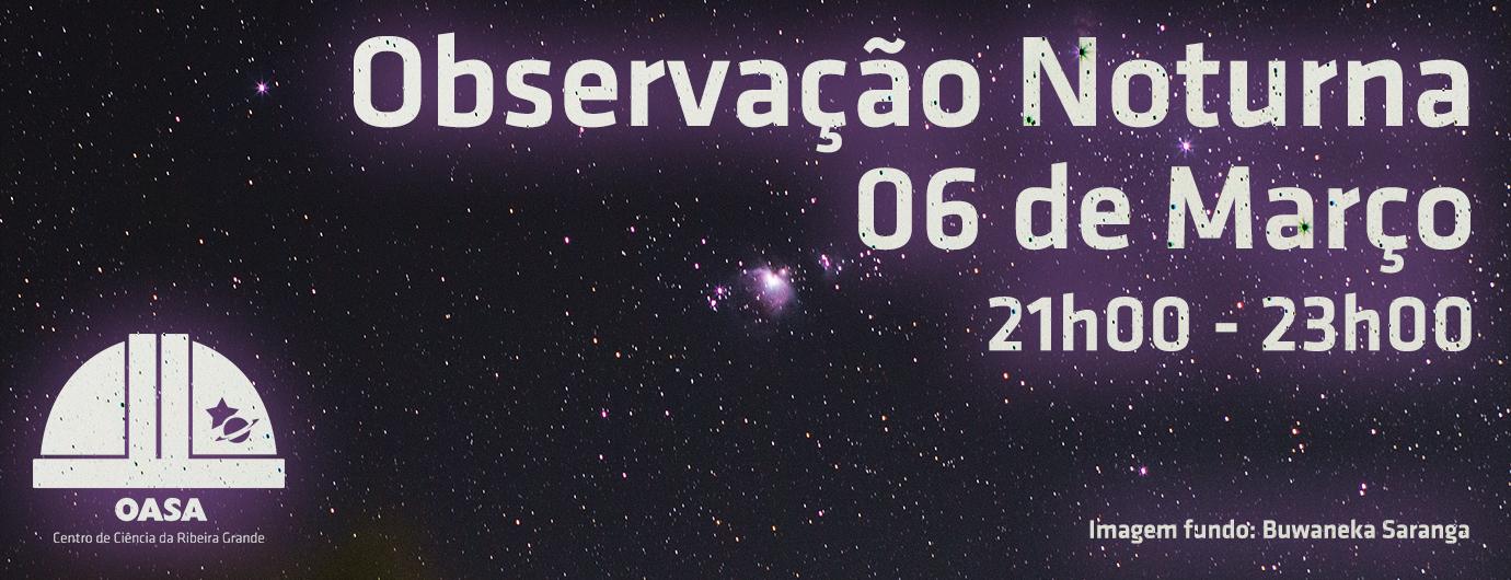 Observação Noturna | 6 de março 2020