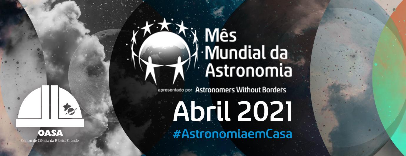 Mês Mundial da Astronomia 2021 | Observatório Astronómico de Santana - Açores